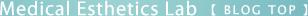 Medical Esthetics Lab【メディカル エステティック ラボ】BLOGTOP